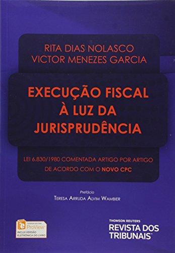 Execução Fiscal à Luz da Jurisprudência, livro de Rita Dias Nolasco, Victor Menezes Garcia