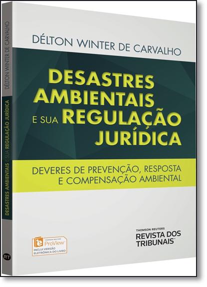 Desastres Ambientais e sua Regulação Jurídica, livro de Délton Winter de Carvalho