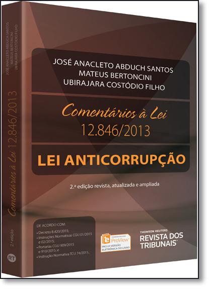 Comentários À Lei 12.846: Lei Anticorrupção, livro de José Anacleto Abduch Santos