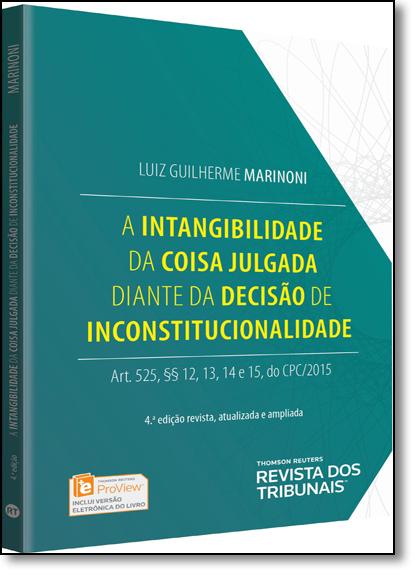 Intangibilidade da Coisa Julgada Diante da Decisão de Inconstitucionalidade, A: Prático Para Conciliadores, livro de Luiz Guilherme Marinoni