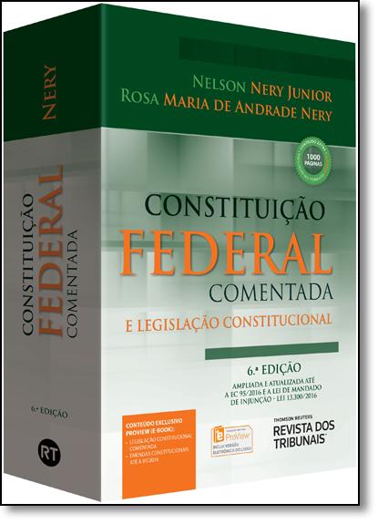Constituição Federal Comentada: E Legislação Constitucional, livro de Nelson Nery Junior