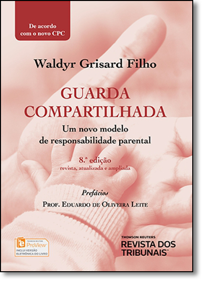 Guarda Compartilhada: Um Novo Modelo de Responsabilidade Parental, livro de Waldyr Grisard Filho