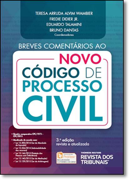 Breves Comentários ao Código de Processo Civil, livro de Teresa Arruda Alvim Wambier