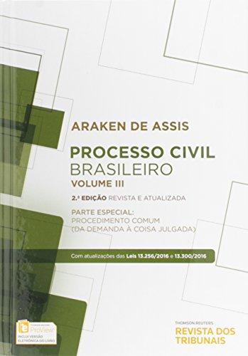 Processo Civil Brasileiro: Parte Especial - Procedimento Comum ( Da Demanda À Coisa Julgada) - Vol.3, livro de Araken de Assis