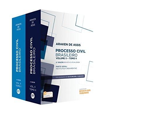 Processo Civil Brasileiro: Parte Geral - Institutos Fundamentais - Vol.2 - Tomos 1 e 2, livro de Araken de Assis