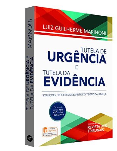 Tutela de Urgência e Tutela de Evidência. Soluções Processuais Diante do Tempo da Justiça, livro de Luiz Guilherme Marinoni