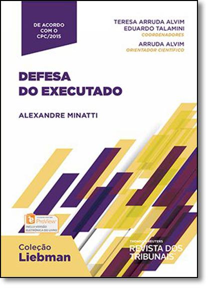 Defesa do Executado - Coleção Liebman, livro de Alexandre Minatti