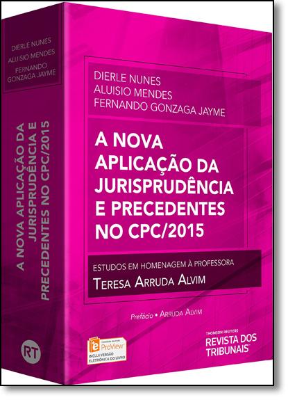 Nova Aplicação da Jurisprudência e Precedentes no Cpc 2015 , A, livro de Dierle Nunes
