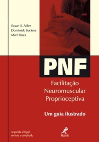 PNF: Facilitação Neuromuscular Proprioceptiva -Um Guia Ilustrado, livro de Adler, Susan S. / Beckers, Dominiek / Buck, Math