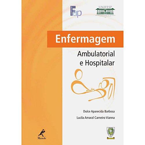 Enfermagem Ambulatorial e Hospitalar , livro de Barbosa, Dulce Aparecida / Vianna, Lucila Amaral Carneiro