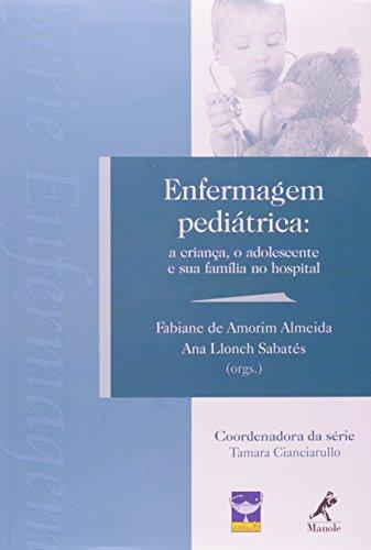 Enfermagem Pediátrica-a criança, o adolescente e sua família no hospital, livro de Almeida, Fabiane de Amorim / Sabatés, Ana Llonch