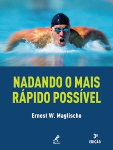Nadando o mais rápido possível , livro de Maglischo, Ernest W.
