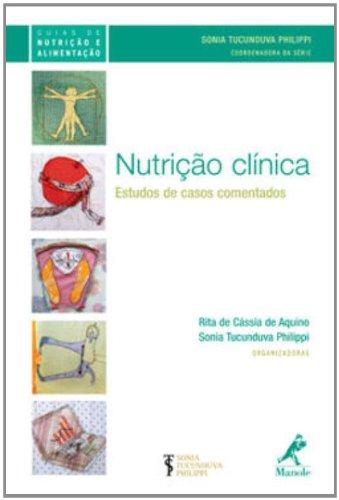 Nutrição Clínica -Estudos de Casos Comentados, livro de Philippi, Sonia Tucunduva / Aquino, Rita de Cássia de / Philippi, Sonia Tucunduva