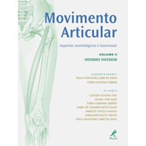 Movimento Articular -Aspectos Morfológicos e Funcionais (Membro inferior), livro de Costa, Paula Hentschel Lobo da / Serrão, Fábio Viadanna