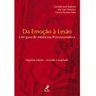 Da Emoção à Lesão-Um Guia de Medicina Psicossomática, livro de Ballone, Geraldo José / Pereira Neto, Eurico / Ortolani, Ida Vani