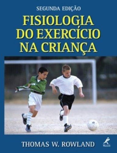 Fisiologia do Exercício na Criança, livro de Rowland, Thomas W.