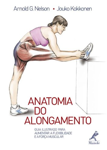 Anatomia do Alongamento, livro de Nelson, Arnold G. / Kokkonen, Jouko