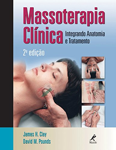 Massoterapia Clínica, livro de James H. Clay, David M. Pounds