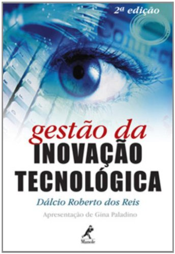 Gestão da Inovação Tecnológica, livro de Reis, Dálcio Roberto dos