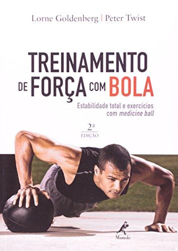 Treinamento de força com bola-estabilidade total e exercícios com medicine ball, livro de Goldenberg, Lorne / Twist, Peter