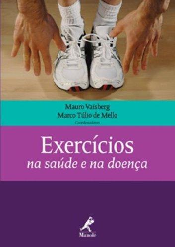 Exercícios na saúde e na doença, livro de Vaisberg, Mauro / Mello, Marco Túlio de