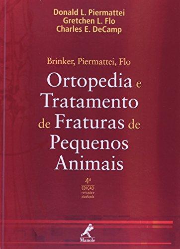 Ortopedia e Tratamento de Fraturas de Pequenos Animais , livro de Piermattei, Donald L. / Flo, Gretchen / Decamp, Charles E.