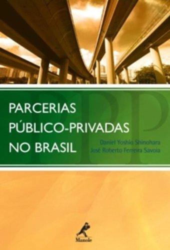 Parcerias Público-privadas no Brasil, livro de Shinohara, Daniel Yoshio / Savoia, José Roberto Ferreira