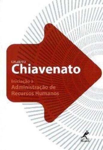 Iniciação à administração de recursos humanos – 4ª edição revisada e atualizada, livro de Idalberto Chiavenato