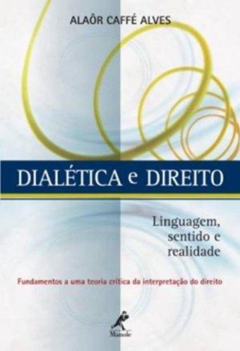 Dialetica e direito-Linguagem, sentido e realidade, livro de Alves, Alaôr Caffé