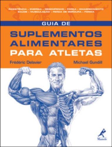 Guia de Suplementos Alimentares para Atletas, livro de Delavier, Frédéric / Gundill, Michael