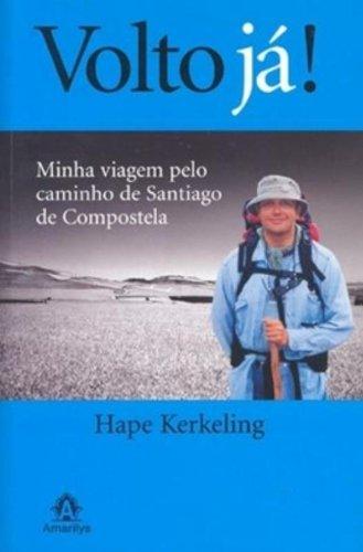 Volto já! -Minha Viagem pelo Caminho de Santiago de Compostela, livro de Kerkeling, Hape