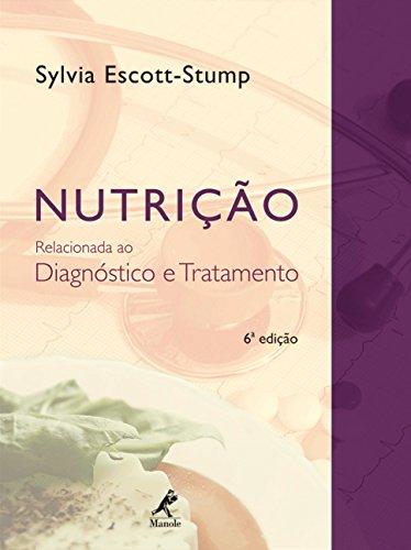Nutrição relacionada ao diagnostico e tratamento , livro de Escott - Stump, Sylvia