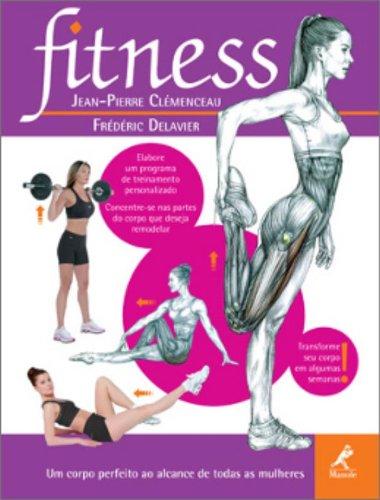 Fitness -Um Corpo Perfeito ao Alcance de Todas as Mulheres, livro de Clémenceau, Jean-Pierre / Delavier, Frédéric