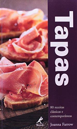 Tapas – 80 Receitas Clássicas e Contemporâneas, livro de Joanna Farrow