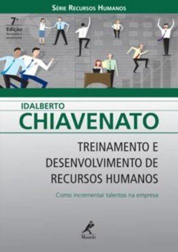 Treinamento e Desenvolvimento de Recursos Humanos – Como Incrementar Talentos na Empresa 7ª edição, livro de Idalberto Chiavenato