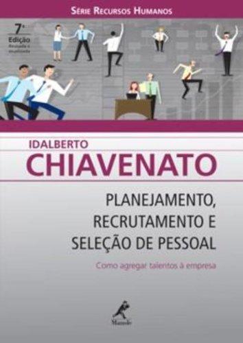Planejamento, Recrutamento e Seleção Pessoal – Como Agregar Talentos à Empresa 7ª edição, livro de Idalberto Chiavenato
