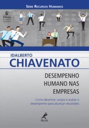 Desempenho Humano nas Empresas – Como Desenhar Cargos e Avaliar o Desempenho para Alcançar Resultado, livro de Idalberto Chiavenato