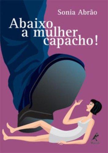 Abaixo a Mulher Capacho!, livro de Sônia Abrão