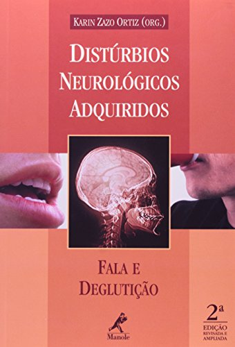 Distúrbios Neurológicos Adquiridos -Fala e Deglutição, livro de Ortiz, Karin Zazo