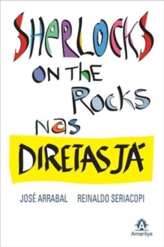 Sherlocks on the rocks nas Diretas Já, livro de José Arrabal e Reinaldo Seriacopi