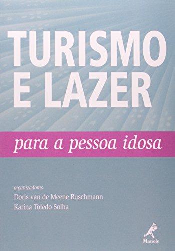 Turismo e lazer para a pessoa idosa, livro de Ruscmann, Doris Van de Meene / Solha, Karina Toledo