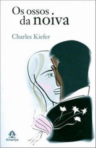 Os Ossos da Noiva, livro de Charles Kiefer