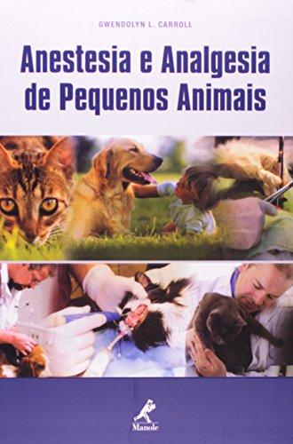 Anestesia e analgesia de pequenos animais, livro de Carrol, Gwendolyn L.