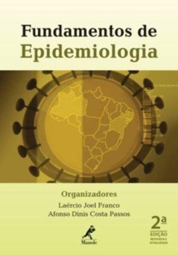 Fundamentos de Epidemiologia , livro de Franco, Laércio Joel / Passos, Afonso Dinis Costa