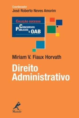 Direito Administrativo, livro de Horvath, Miriam V. Fiaux  / Amorim, José Roberto Neves