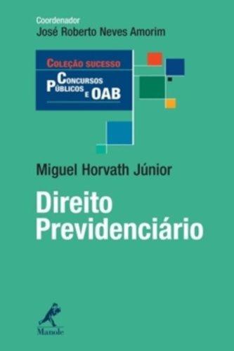 Direito Previdenciário, livro de Horvath Júnior, Miguel  / Amorim, José Roberto Neves