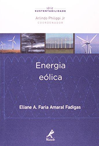 Energia Eólica , livro de Fadigas, Eliane A. Faria Amaral  / Philippi Jr., Arlindo