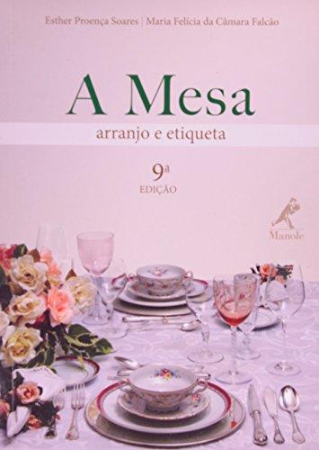 A Mesa: arranjo e etiqueta – 9ª edição, livro de Esther Proença Soares e Maria Felícia da Câmara Falcão