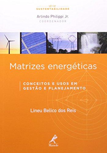 Matrizes energéticas-conceitos e usos em gestão e planejamento, livro de Reis, Lineu Belico  / Philippi Jr., Arlindo