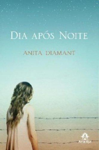 Dia após noite, livro de Diamant, Anita